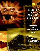 Legends of the plumed serpent : biography of a Mexican god