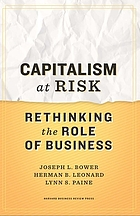 Capitalism at risk : rethinking the role of business