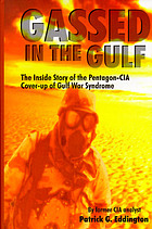 Gassed in the Gulf : the inside story of the Pentagon-CIA cover-up of Gulf War Syndrome
