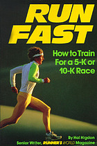 Run fast : how to train for a 5-K or 10-K race
