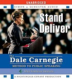 Stand and deliver the Dale Carnegie method to public speaking