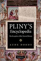 Pliny's encyclopedia the reception of the Natural history