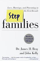 Stepfamilies : love, marriage, and parenting in the first decade