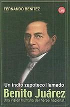 Un indio zapoteco llamado Benito Juárez