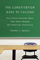The constitution goes to college : five constitutional ideas that have shaped the American university