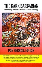 The Dark barbarian : the writings of Robert E. Howard : a critical anthology