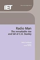 Radio man : the remarkable rise and fall of C.O. Stanley