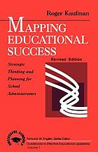 Mapping educational success : strategic thinking and planning for school administrators