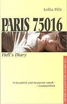 Paris 75016 : Hell's diary : a novel