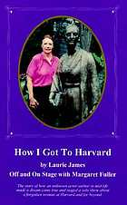 How I got to Harvard : off and on stage with Margaret Fuller
