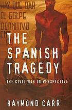 The Spanish tragedy : the Civil War in perspective