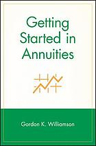 Getting started in annuities