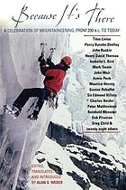 Because it's there : a celebration of mountaineering from 200 B.C. to today