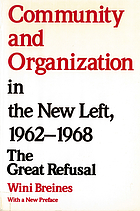 Community and organization in the New Left, 1962-1968 : the great refusal