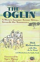 The Oglin : a hero's journey across Africa ... towards the tomorrows