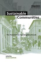 Sustainable communities : the potential for eco-neighbourhoods