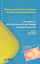 Principles of asynchronous circuit design : a systems perspective