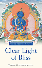 Clear light of bliss : Mahamudra in Vajrayana Buddhism