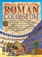 Mystery history of the Roman colosseum