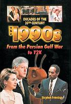 The 1990s from the Persian Gulf War to Y2K