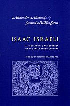 Isaac Israeli; a Neoplatonic philosopher of the early tenth century, his works translated with comments and an outline of his philosophy