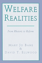 Welfare realities : from rhetoric to reform