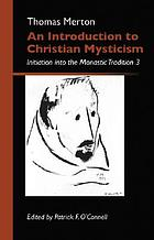 An introduction to Christian mysticism : initiation into the monastic tradition 3