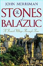 The Stones of Balazuc : a French village in time