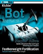 Kickin' bot : an illustrated guide to building combat robots