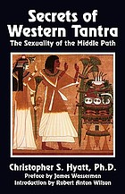 Secrets of western tantra : the sexuality of the middle path