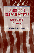 American retrospectives : historians on historians