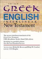 The New Greek-English interlinear New Testament : a new interlinear translation of the Greek New Testament, United Bible Societies' fourth, corrected edition with the New Revised Standard Version, New Testament