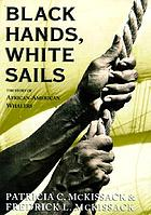 Black hands, white sails : the story of African-American whalers