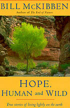 Hope, human and wild : true stories of living lightly on the earth