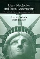 Ideas, ideologies, and social movements : the United States experience since 1800