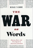 The war on words : slavery, race, and free speech in American literature