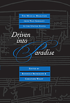 Driven into paradise : the musical migration from Nazi Germany to the United States