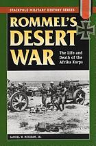 Rommel's desert war : the life and death of the Afrika Korps
