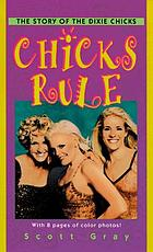 Chicks rule the story of the Dixie Chicks