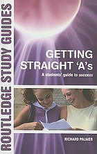 Getting straight 'A's : a students' [sic] guide to success