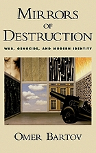 Mirrors of destruction : war, genocide, and modern identity