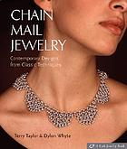 Chain mail jewelry : contemporary designs from classic techniques