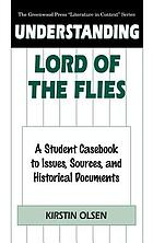 Understanding Lord of the flies : a student casebook to issues, sources, and historical documents