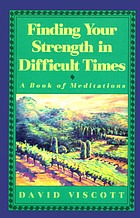 Finding your strength in difficult times : a book of meditations