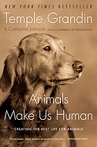 Animals make us human : creating the best life for animals