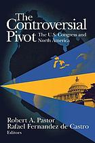 The controversial pivot the U.S. Congress and North America