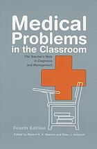 Medical problems in the classroom : the teacher's role in diagnosis and management