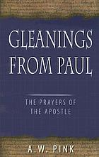 Gleanings from Paul : studies in the prayers of the Apostle