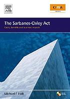 The Sarbanes-Oxley Act costs, benefits and business impact