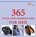 365 style and fashion tips for men : Claudia Piras and Bernhard Roetzel